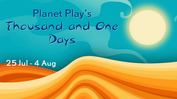 Planet Play's Thousand and One Days